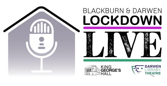 Blackburn & Darwen Lockdown Live